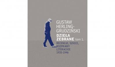 """Gustaw Herling-Grudziński """"Dzieła zebrane, tom 1"""""""