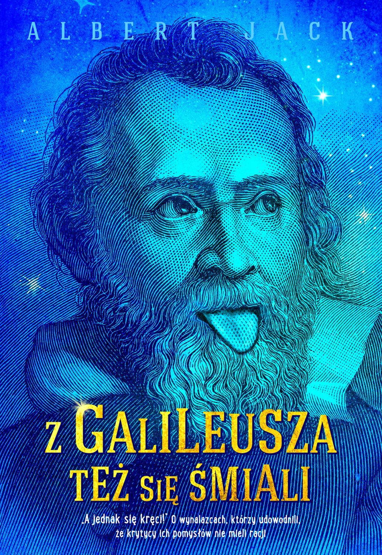"""okładka książki Alberta Jacka """"Z Galileusza też się śmiali"""""""